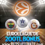 Euroleague Bahisleri Kazandırıyor 200 TL Bonusla