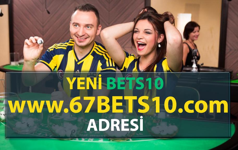 Yeni Bets10 Adresi 67Bets10.Com