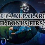 Avrupa Kupalarına 200TL Bonus Fırsatı